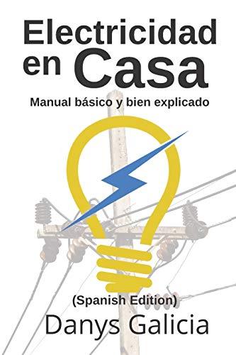 Electricidad en casa.: Manual básico y bien explicado. (Carpintería en Casa.)