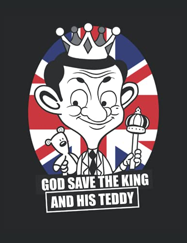 god save the king and his teddy: Bean, funny English comedian, notebook