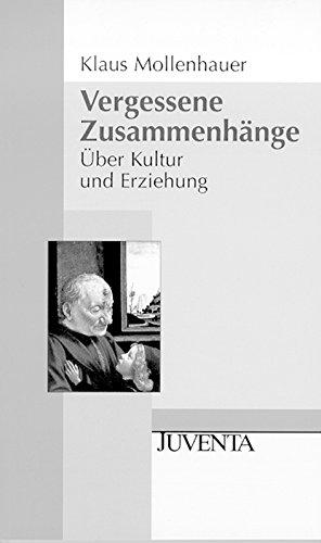 Vergessene Zusammenhänge: Über Kultur und Erziehung (Juventa Paperback)