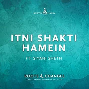 Itni Shakti Hamein (feat. Siyani Sheth)