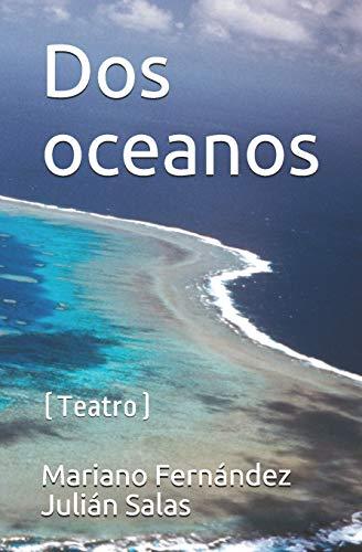 Dos oceanos: (Teatro)