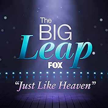 """Just Like Heaven (From """"The Big Leap"""")"""