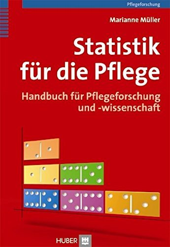 Statistik für die Pflege: Handbuch für Pflegeforschung und -wissenschaft by Marianne Müller (2011-01-26)