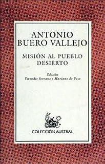 Misión al pueblo desierto (Teatro): Amazon.es: Buero Vallejo, Antonio: Libros