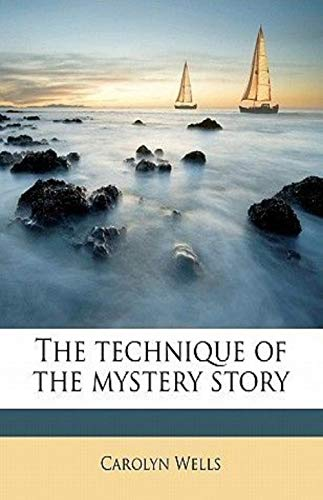 The Technique of the Mystery Story (English Edition)