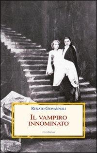 Il vampiro innominato. Il «Caso Manzoni-Dracula» e altri casi di vampirismo letterario