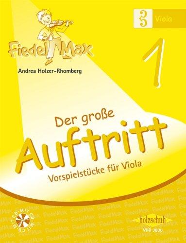 Der Fiedelmax: Schule für Viola/Bratsche - Der große Auftritt Band 1 inkl. CD [Musiknoten] Andrea Holzer-Rhomberg