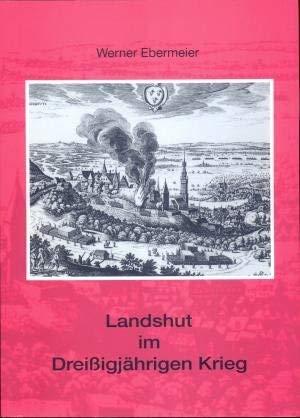 Landshut im Dreissigjährigen Krieg