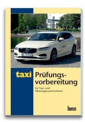 Prüfungsvorbereitung für Taxi- und Mietwagenunternehmer: Übungsfragen und Lösungen