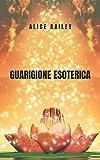 Guarigione esoterica: auto-guarigione spirituale in un libro magnifico