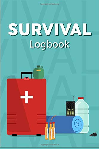 Survival Logbook: Helps To Survive In The Wilderness