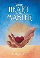 Your Heart Is the Master