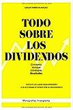 Todo sobre los dividendos: Conceptos, ventajas, estrategias y resultados (Monografías Invesgrama)