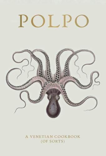 I consigli di Chedonna.it: POLPO: A Venetian Cookbook (Of Sorts)