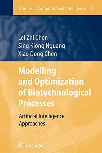 Modelling and Optimization of Biotechnological Processes: Artificial Intelligence Approaches (Studies in Computational Intelligence, Band 15)