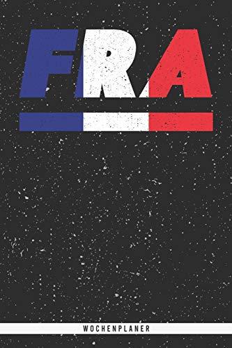 FRA: Frankreich Wochenplaner mit 106 Seiten in weiß. Organizer auch als Terminkalender, Kalender oder französischen deutschen Flagge verwendbar