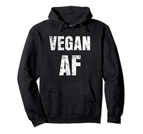 Vegan AF Funny saying Hoodie Sweater men women