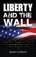 Liberty and the Wall of Separation Between Church and State