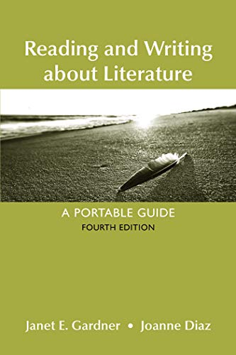 Compare Textbook Prices for Reading and Writing About Literature Fourth Edition ISBN 9781319035365 by Gardner, Janet E.,Diaz, Joanne
