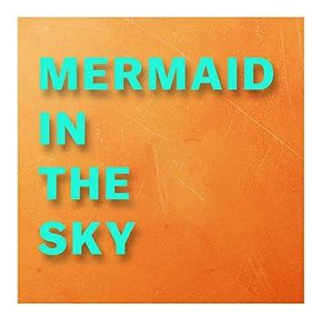 Mermaid in the Sky