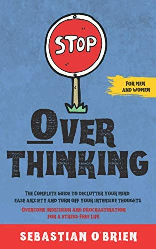 Stop Overthinking The Complete guide to declutter your mind ease anxiety and turn off your intensive product image
