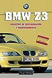 BMW Z3: REGISTRO DE RESTAURACIÓN Y MANTENIMIENTO (Ediciones en español)
