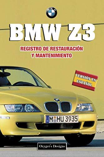 BMW Z3: REGISTRO DE RESTAURACIÓN Y MANTENIMIENTO
