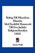 Bidrag Till Filosofiens Historia: Med Sarskildt Hanseende Till Den Judiska Religionsfilosofien (1882)