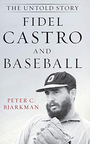Image of Fidel Castro and Baseball: The Untold Story