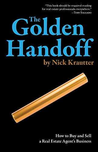 Real Estate Investing Books! - The Golden Handoff: How to Buy and Sell a Real Estate Agent's Business