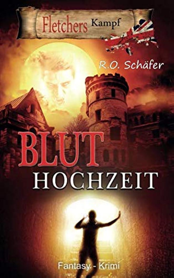 価値かすかな宣教師Bluthochzeit: Fletchers Kampf