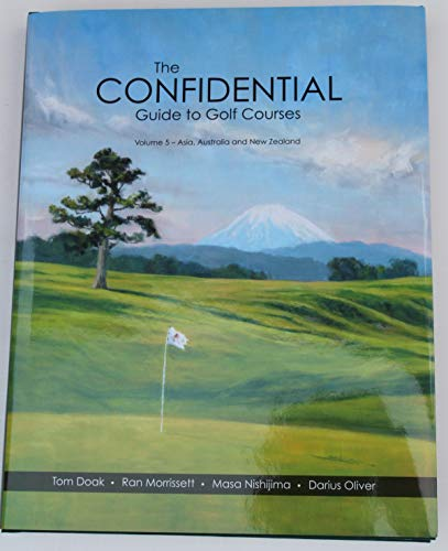 Compare Textbook Prices for Confidential Guide to Golf Courses Volume 5 Asia, Australia and New Zealand  ISBN 9780990708650 by Tom Doak, Ran Morrissett, Masa Nishijima, Darius Oliver