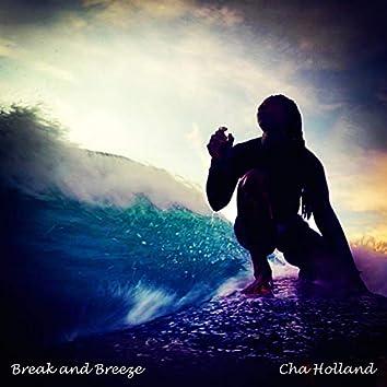 Break and Breeze