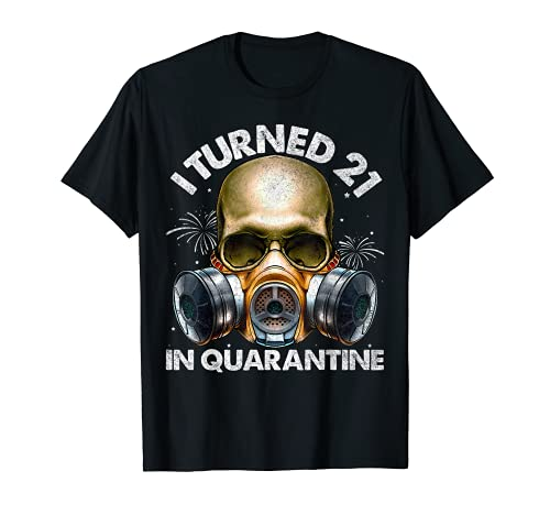 I Turned 21 In Quarantine Skull Quarantined 21st Birthday T-Shirt