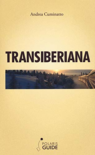 Transiberiana. L'ultimo treno leggendario