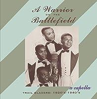 Warrior On The Battlefield: A Cappella Trailblazers, 1927-1942