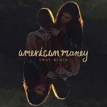 American Money (AWAY Remix)