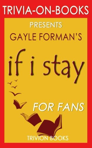 Trivia: If I Stay by Gayle Forman (Trivia-On-Books)