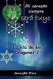 Mi corazón siempre será tuyo: La isla de los dragones 2