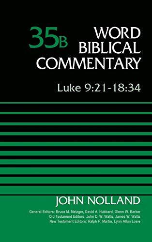 Luke 9:21-18:34, Volume 35B (35) (Word Biblical Commentary)