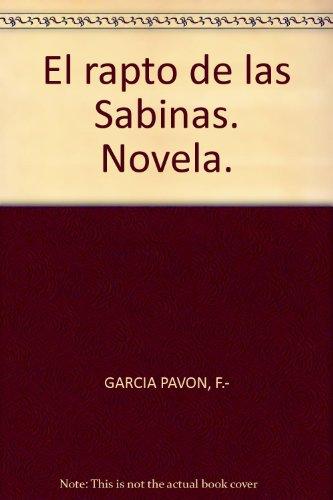 El rapto de las Sabinas. Novela. [Tapa blanda] by GARCIA PAVON, F.-