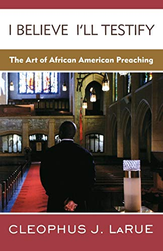 I Believe I'll Testify: The Art of African American...