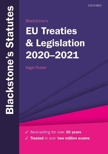 Blackstone's EU Treaties & Legislation 2020-2021 (Blackstone's Statute Series)