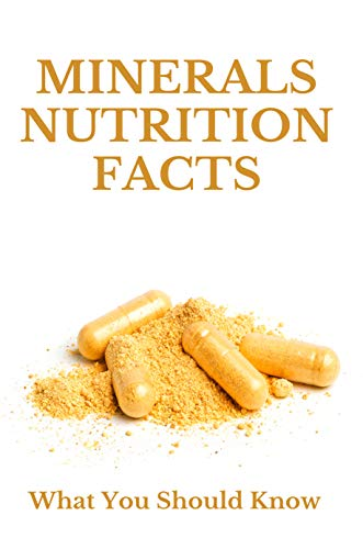 Minerals Nutrition Facts: What You Should Know: What Is The Main Vitamins In Nutrition Facts