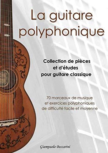 La guitare polyphonique: Collection de pièces et d'études pour guitare classique