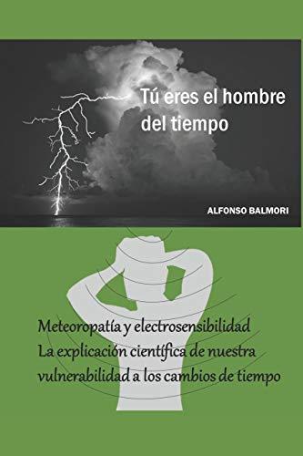 Meteoropatía y electrosensibilidad: Una explicación clara