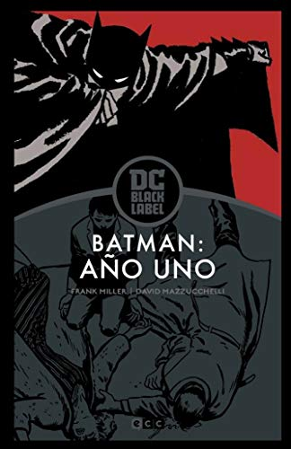 Batman: Año Uno (Biblioteca Dc Black Label) (Tercera Edición)