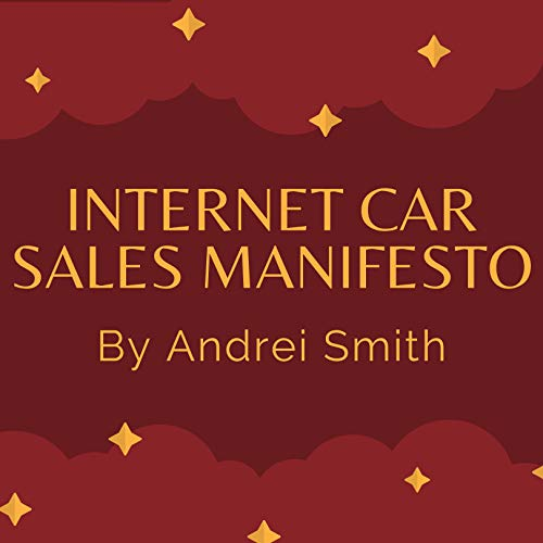 Internet Car Sales Manifesto Audiobook By Andrei Smith cover art