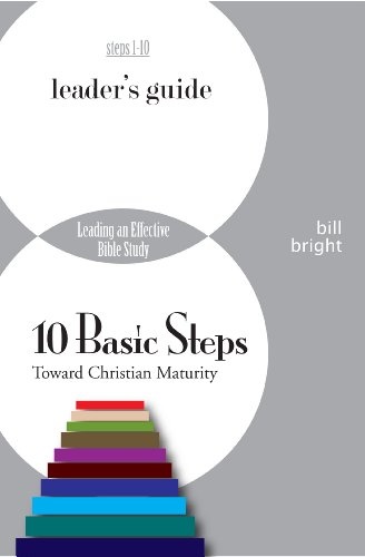 10 Basic Steps Toward Christian Maturity (Leader's Guide) (Ten Basic Steps Toward Christian Maturity)