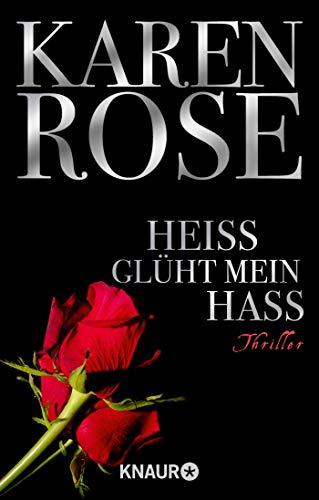 Buchseite und Rezensionen zu 'Heiß glüht mein Hass: Thriller (Die Chicago-Reihe, Band 6)' von Karen Rose